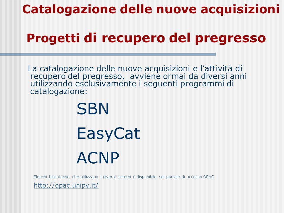 Catalogazione delle nuove acquisizioni Progetti di recupero del pregresso