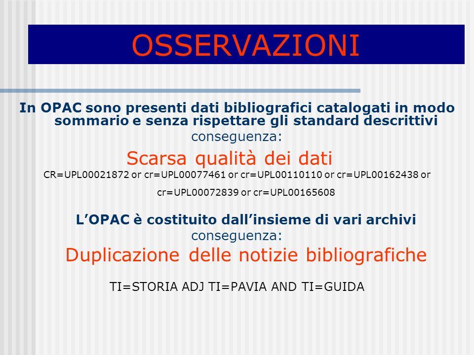 L'OPAC è costituito dall'insieme di vari archivi