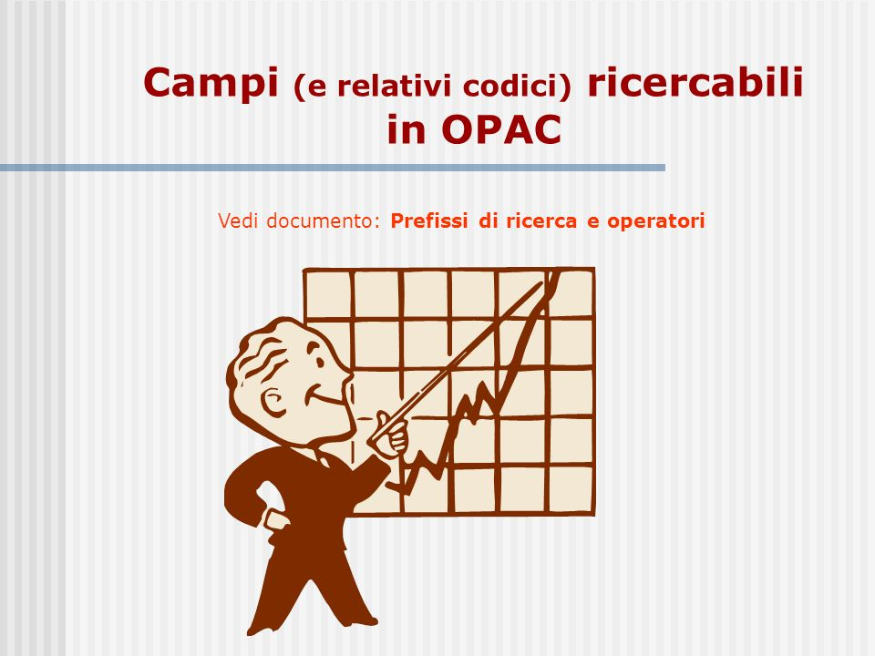 Campi (e relativi codici) ricercabili in OPAC