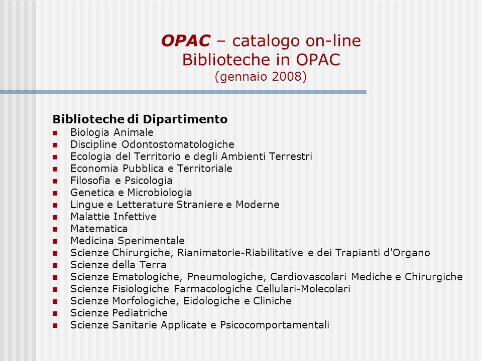OPAC – catalogo on-line Biblioteche in OPAC (gennaio 2008)