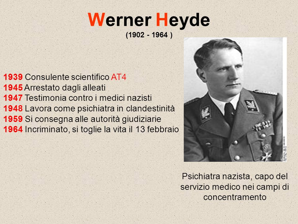 Werner Heyde (1902 - 1964 ) 1939 Consulente scientifico AT4