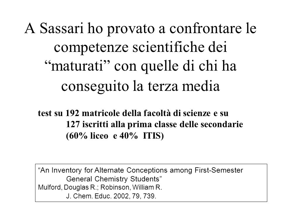 A Sassari ho provato a confrontare le competenze scientifiche dei maturati con quelle di chi ha conseguito la terza media