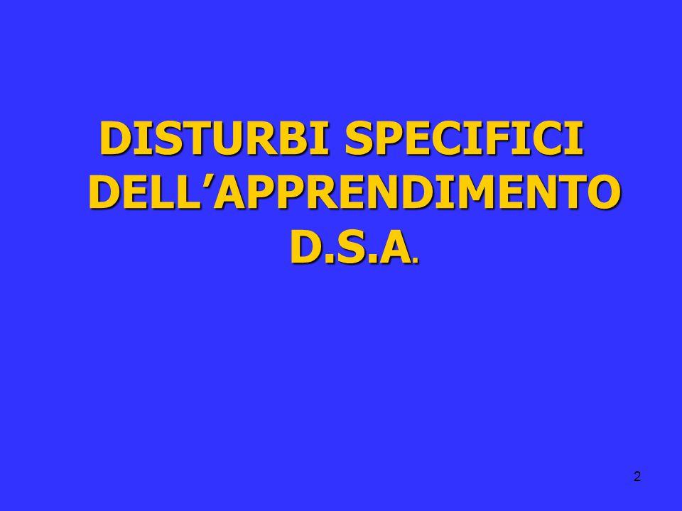 DISTURBI SPECIFICI DELL'APPRENDIMENTO D.S.A.