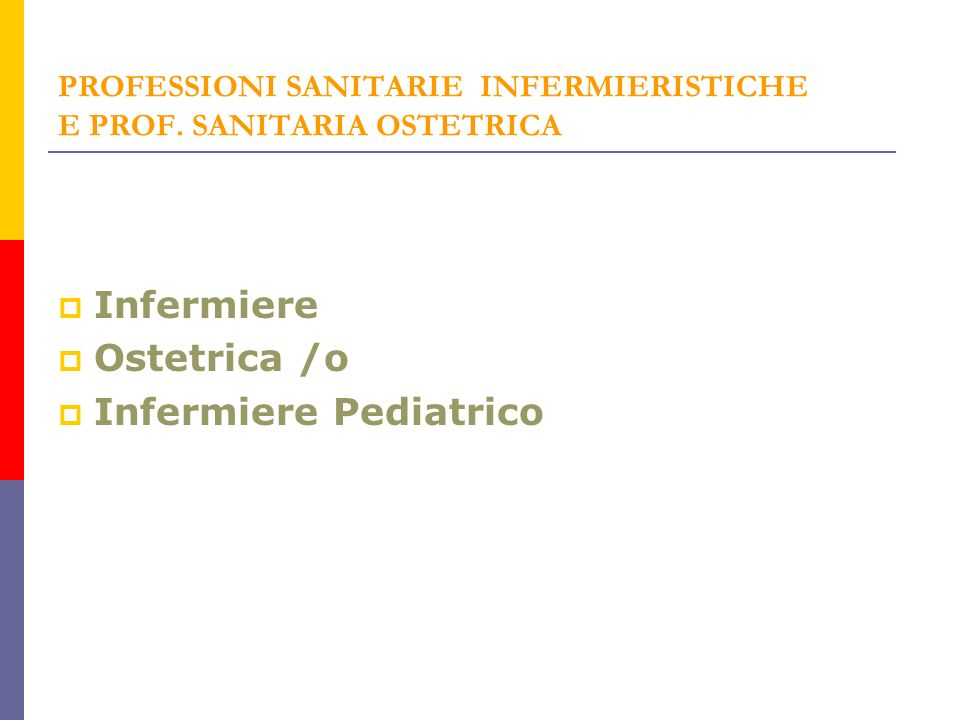 PROFESSIONI SANITARIE INFERMIERISTICHE E PROF. SANITARIA OSTETRICA