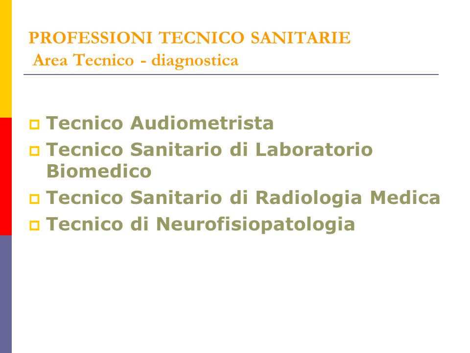 PROFESSIONI TECNICO SANITARIE Area Tecnico - diagnostica