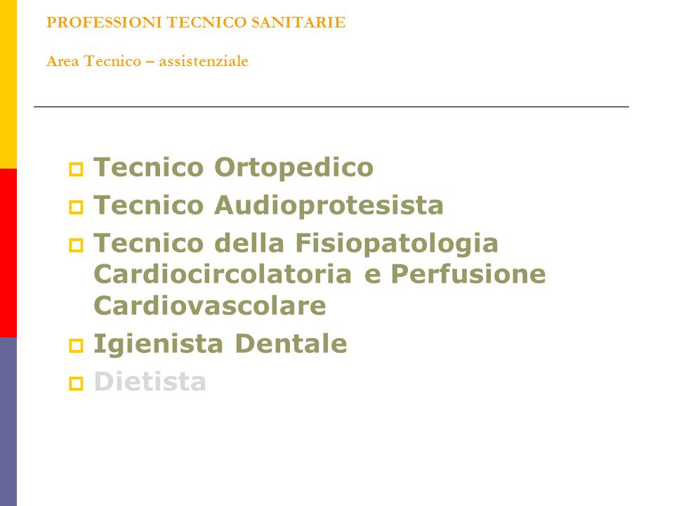 PROFESSIONI TECNICO SANITARIE Area Tecnico – assistenziale