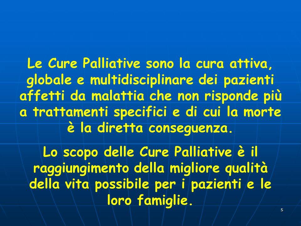 Le Cure Palliative sono la cura attiva, globale e multidisciplinare dei pazienti affetti da malattia che non risponde più a trattamenti specifici e di cui la morte è la diretta conseguenza.