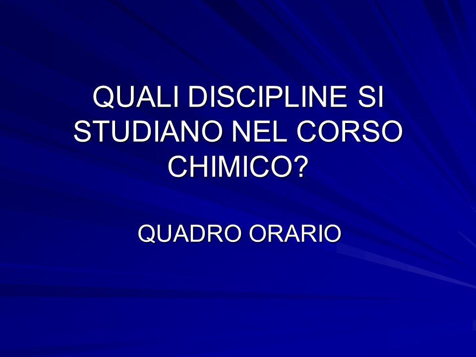 QUALI DISCIPLINE SI STUDIANO NEL CORSO CHIMICO