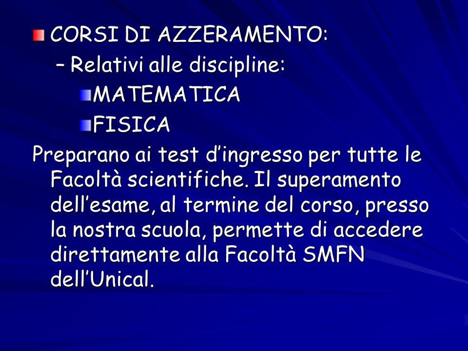CORSI DI AZZERAMENTO: Relativi alle discipline: MATEMATICA. FISICA.