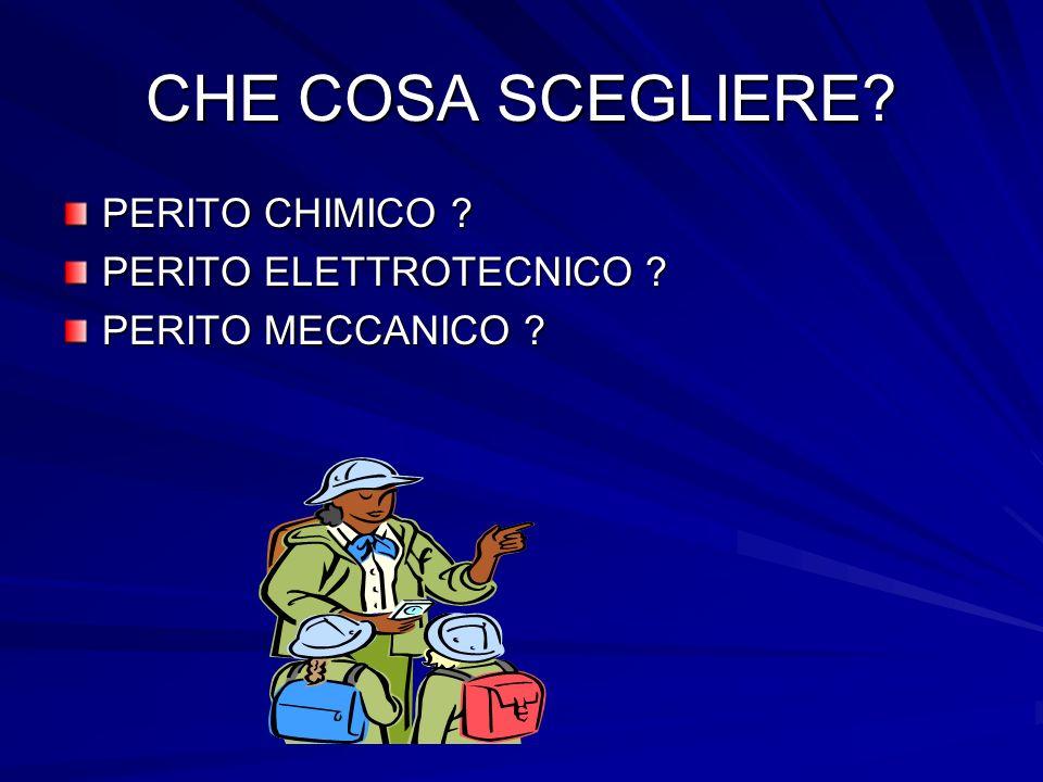 CHE COSA SCEGLIERE PERITO CHIMICO PERITO ELETTROTECNICO