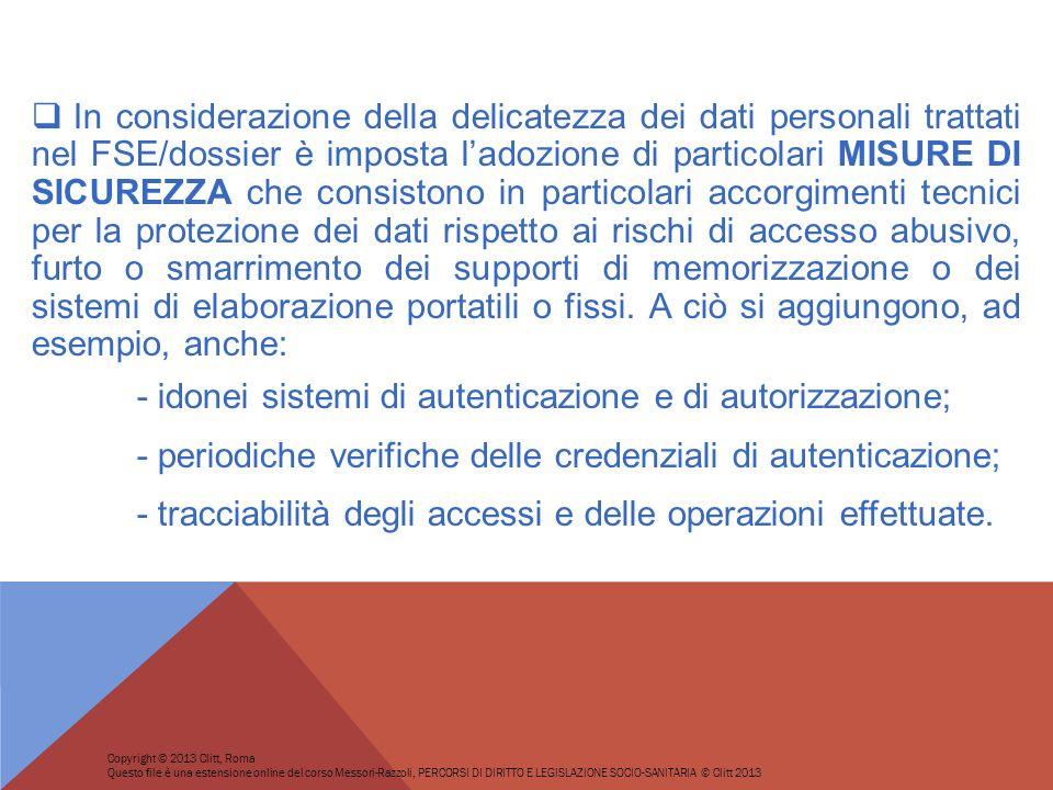 - idonei sistemi di autenticazione e di autorizzazione;
