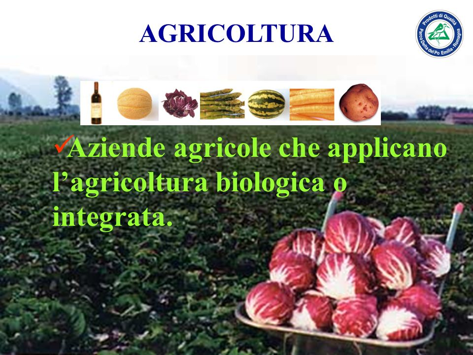 Aziende agricole che applicano l'agricoltura biologica o integrata.