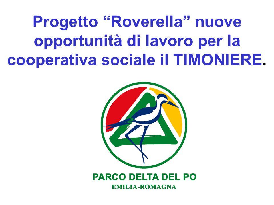 Progetto Roverella nuove opportunità di lavoro per la cooperativa sociale il TIMONIERE.