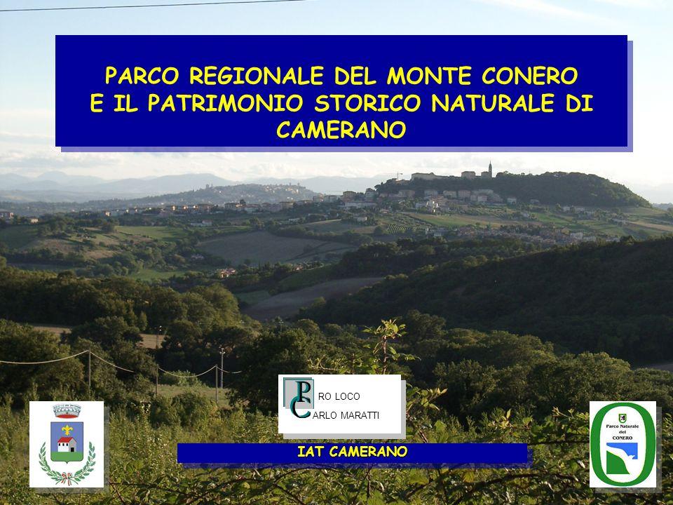 PARCO REGIONALE DEL MONTE CONERO E IL PATRIMONIO STORICO NATURALE DI CAMERANO