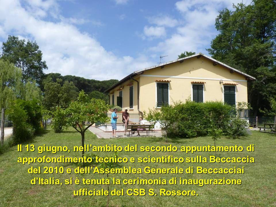 Il 13 giugno, nell'ambito del secondo appuntamento di approfondimento tecnico e scientifico sulla Beccaccia del 2010 e dell'Assemblea Generale di Beccacciai d'Italia, si è tenuta la cerimonia di inaugurazione ufficiale del CSB S.