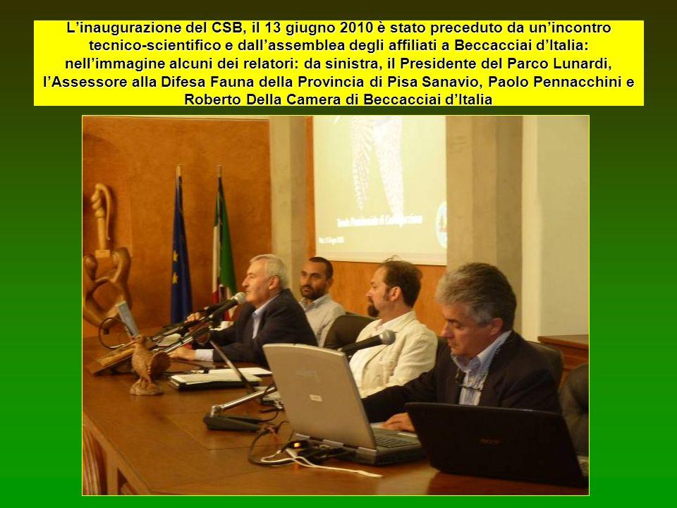L'inaugurazione del CSB, il 13 giugno 2010 è stato preceduto da un'incontro tecnico-scientifico e dall'assemblea degli affiliati a Beccacciai d'Italia: nell'immagine alcuni dei relatori: da sinistra, il Presidente del Parco Lunardi, l'Assessore alla Difesa Fauna della Provincia di Pisa Sanavio, Paolo Pennacchini e Roberto Della Camera di Beccacciai d'Italia