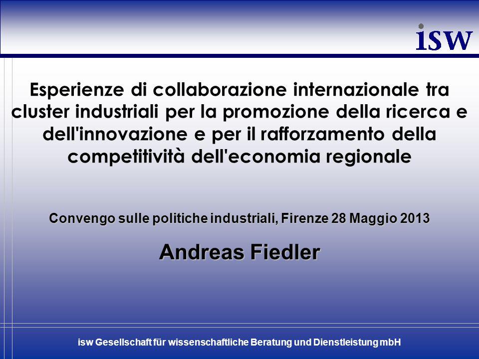Esperienze di collaborazione internazionale tra cluster industriali per la promozione della ricerca e dell innovazione e per il rafforzamento della competitività dell economia regionale
