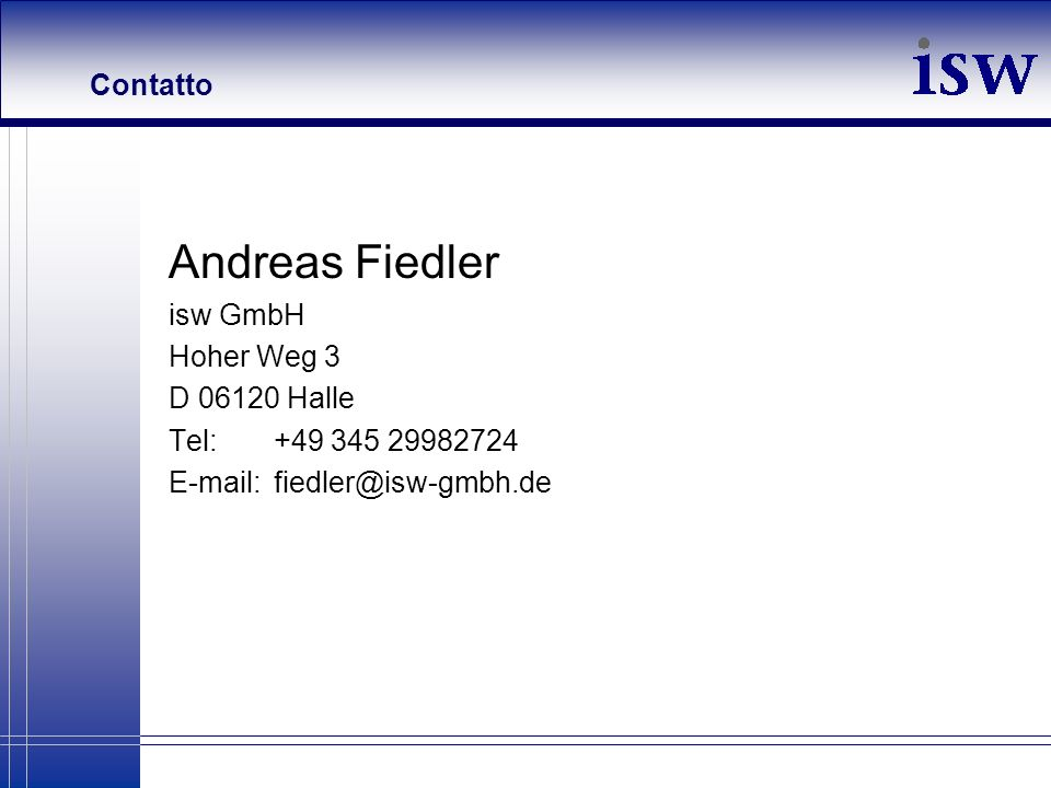 Andreas Fiedler Contatto isw GmbH Hoher Weg 3 D 06120 Halle