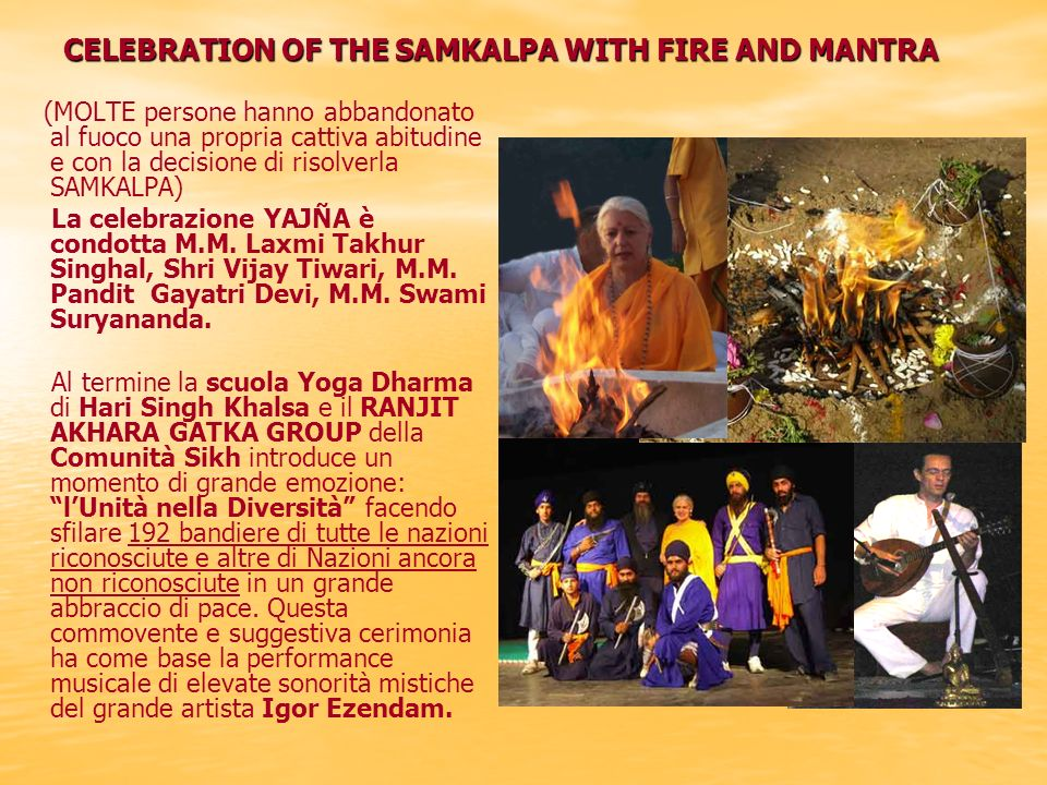 CELEBRATION OF THE SAMKALPA WITH FIRE AND MANTRA