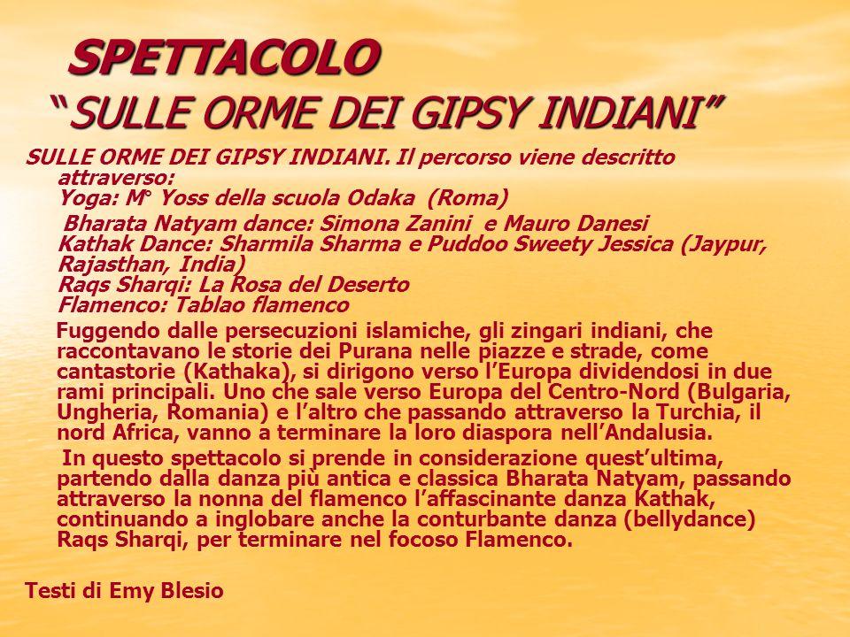SPETTACOLO SULLE ORME DEI GIPSY INDIANI