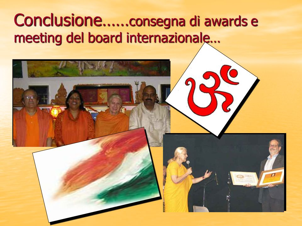 Conclusione……consegna di awards e meeting del board internazionale…