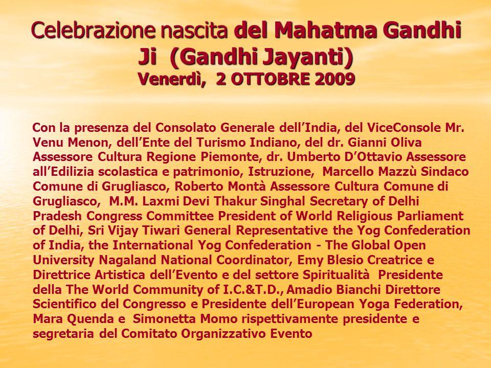 Celebrazione nascita del Mahatma Gandhi Ji (Gandhi Jayanti) Venerdì, 2 OTTOBRE 2009