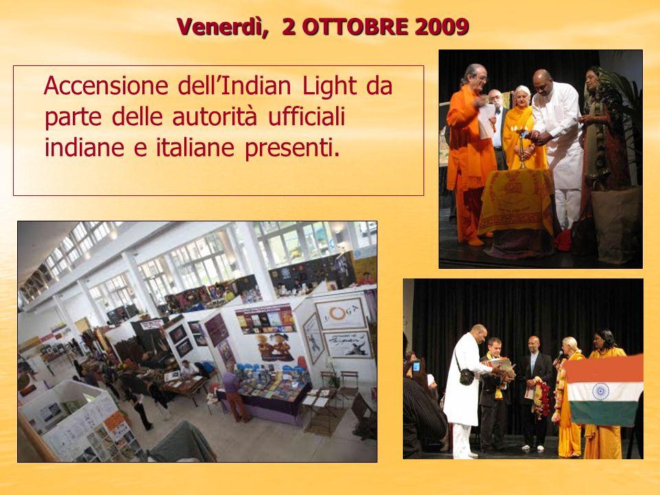 Venerdì, 2 OTTOBRE 2009 Accensione dell'Indian Light da parte delle autorità ufficiali indiane e italiane presenti.