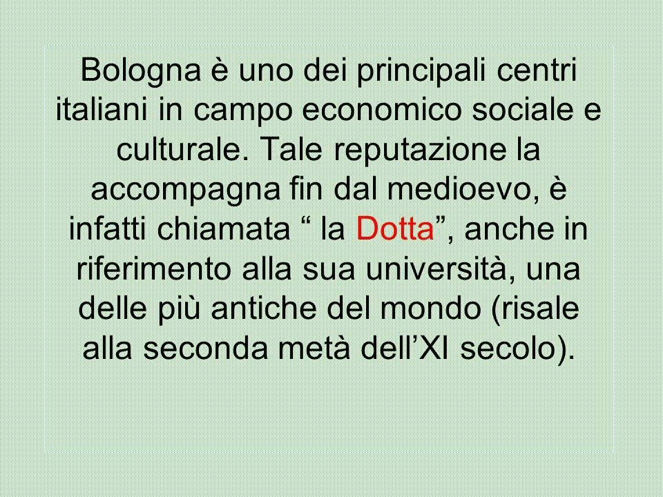 Bologna è uno dei principali centri italiani in campo economico sociale e culturale.