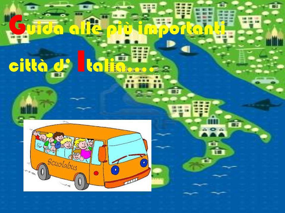 Guida alle più importanti città d' Italia….
