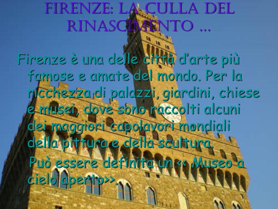 Firenze: la culla del Rinascimento …