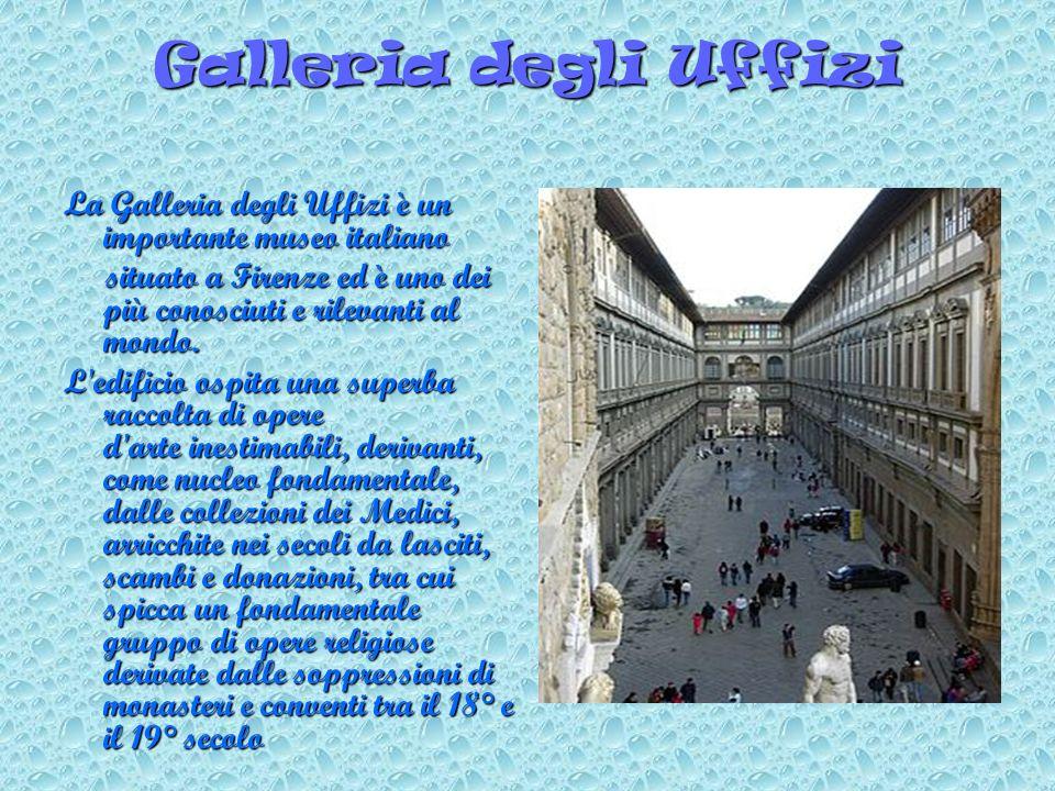 Galleria degli UffiziLa Galleria degli Uffizi è un importante museo italiano situato a Firenze ed è uno dei più conosciuti e rilevanti al mondo.