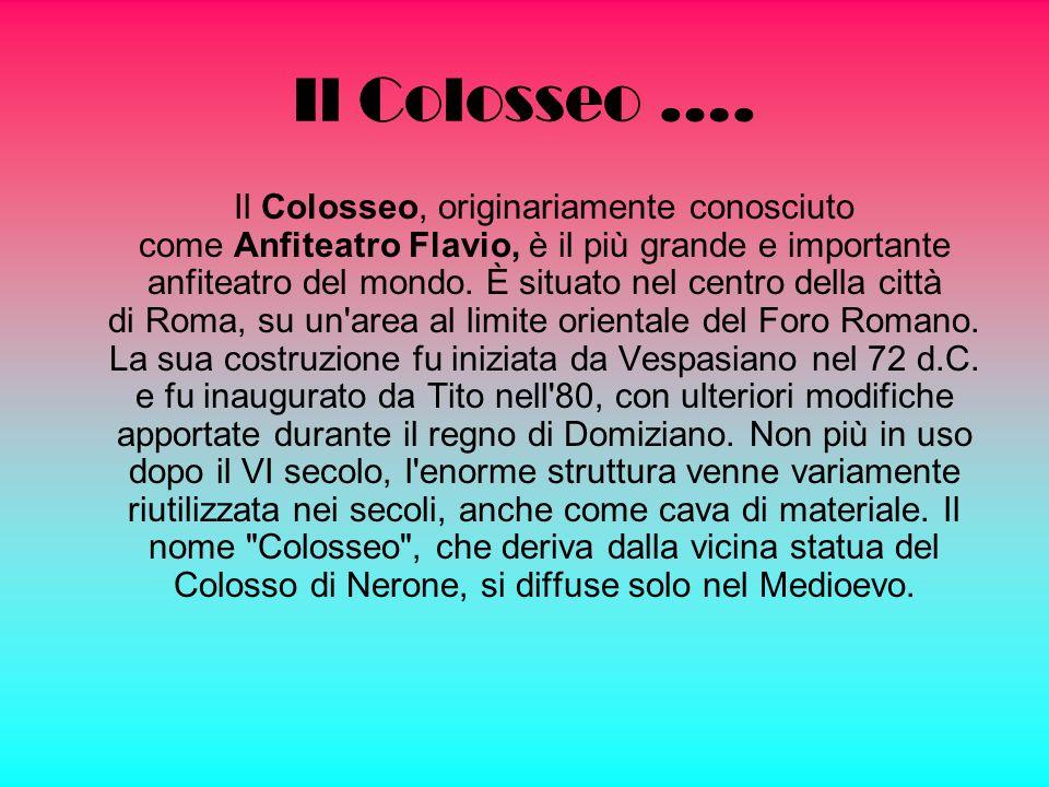 Il Colosseo ….