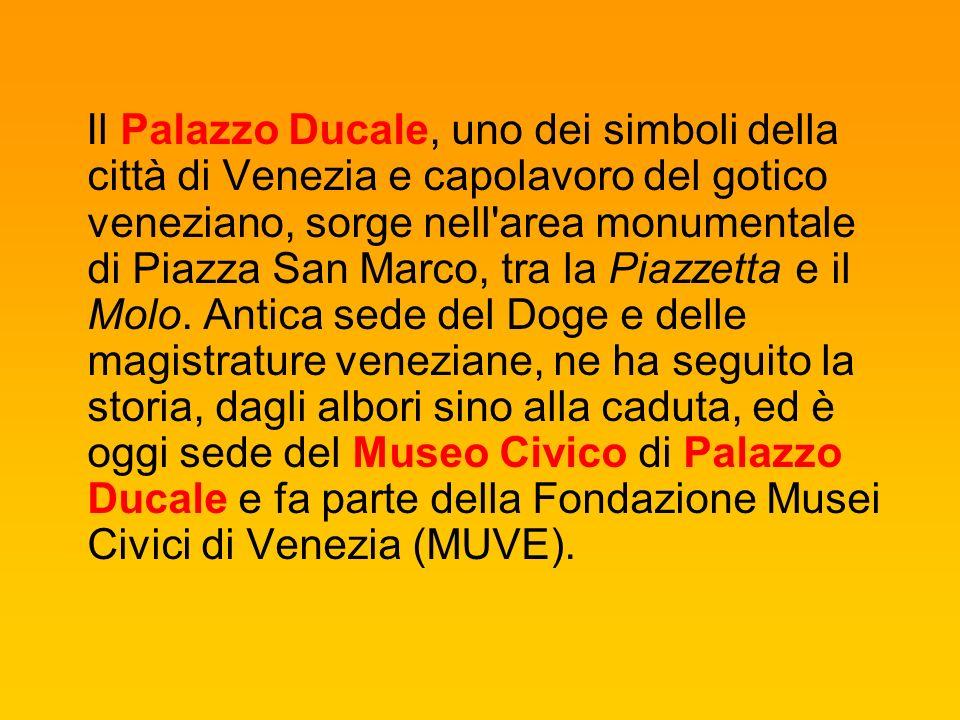 Il Palazzo Ducale, uno dei simboli della città di Venezia e capolavoro del gotico veneziano, sorge nell area monumentale di Piazza San Marco, tra la Piazzetta e il Molo.