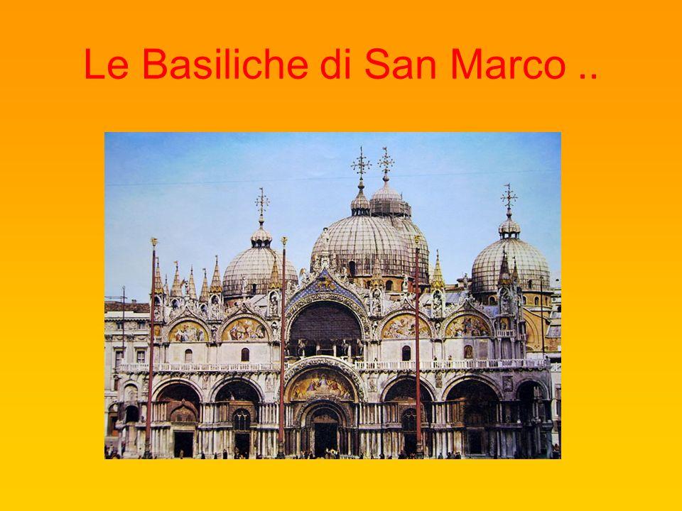 Le Basiliche di San Marco ..