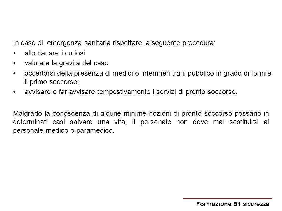 In caso di emergenza sanitaria rispettare la seguente procedura: