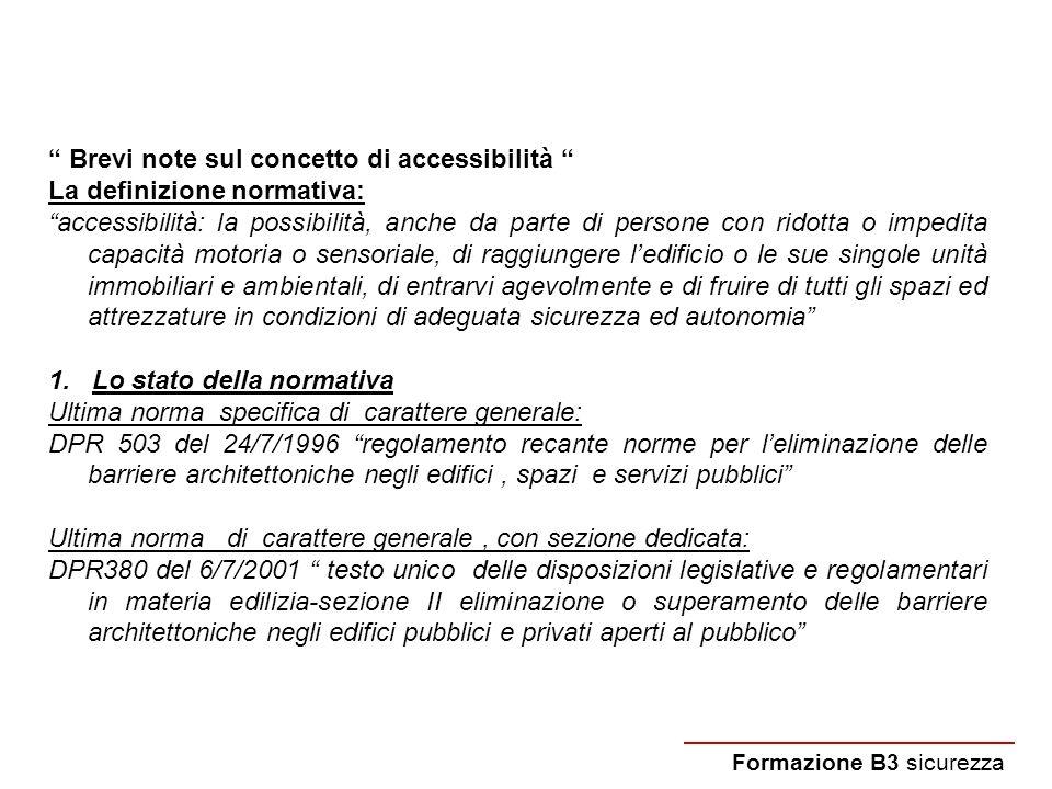 Brevi note sul concetto di accessibilità La definizione normativa: