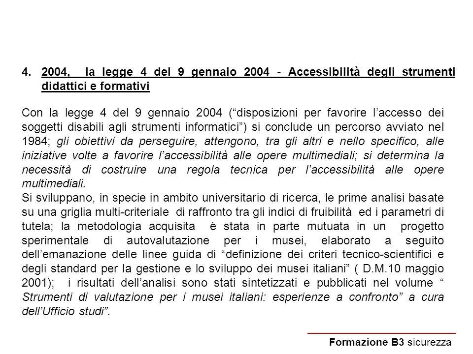2004, la legge 4 del 9 gennaio 2004 - Accessibilità degli strumenti didattici e formativi