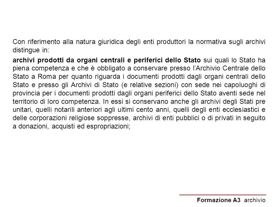 Con riferimento alla natura giuridica degli enti produttori la normativa sugli archivi distingue in: