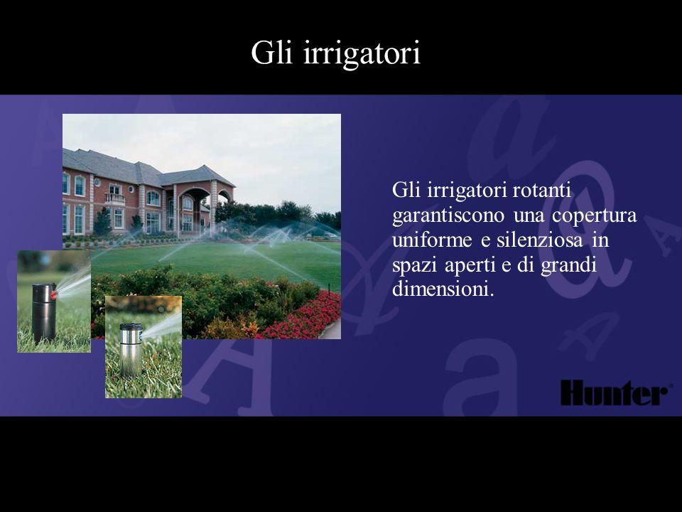Gli irrigatori Gli irrigatori rotanti garantiscono una copertura uniforme e silenziosa in spazi aperti e di grandi dimensioni.