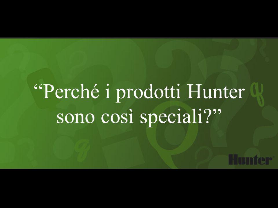Perché i prodotti Hunter sono così speciali