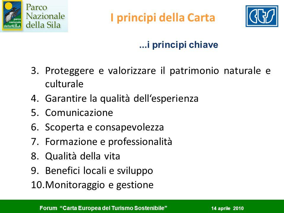 I principi della Carta ...i principi chiave. Proteggere e valorizzare il patrimonio naturale e culturale.