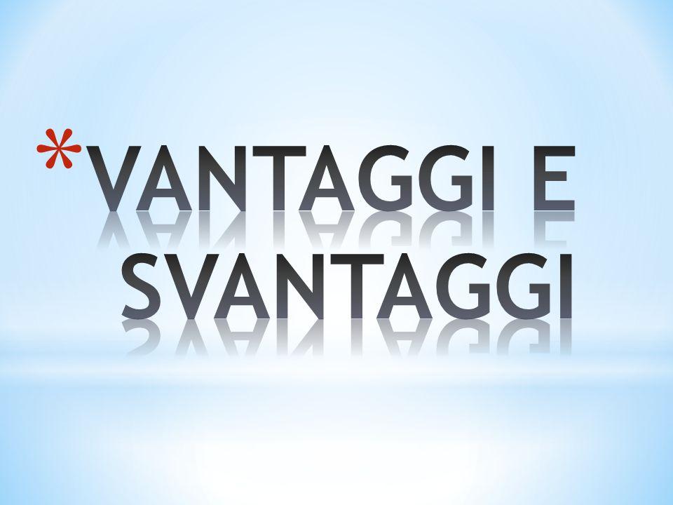 VANTAGGI E SVANTAGGI