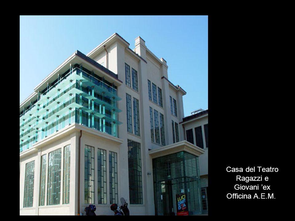 Casa del Teatro Ragazzi e Giovani 'ex Officina A.E.M.