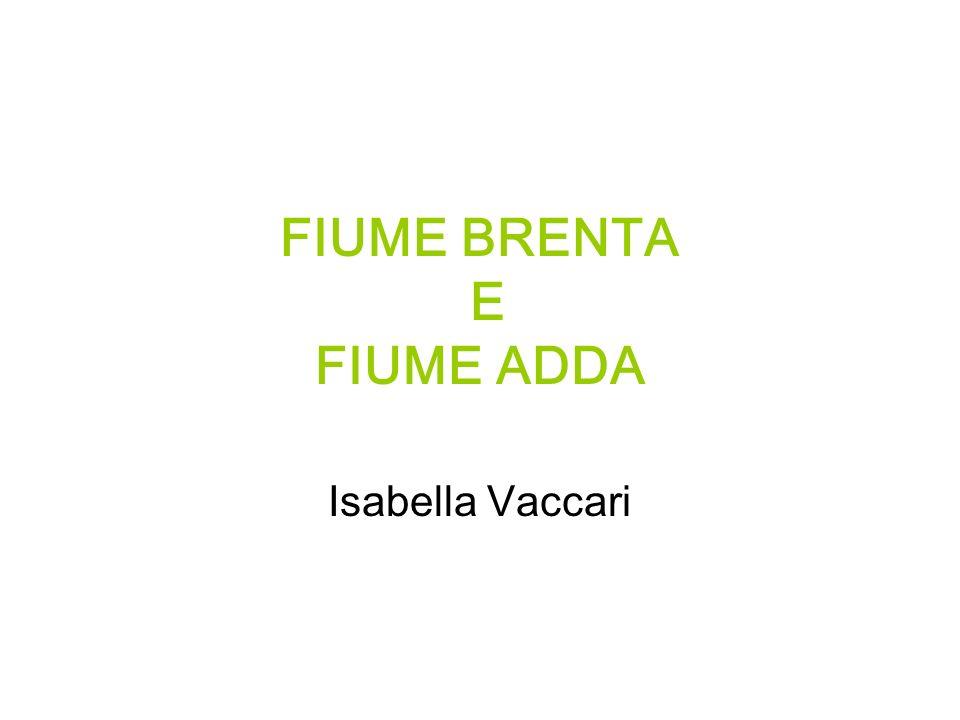 FIUME BRENTA E FIUME ADDA