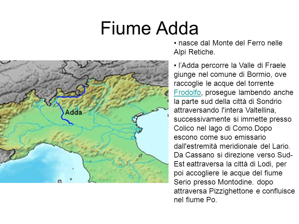 Fiume Adda nasce dal Monte del Ferro nelle Alpi Retiche.