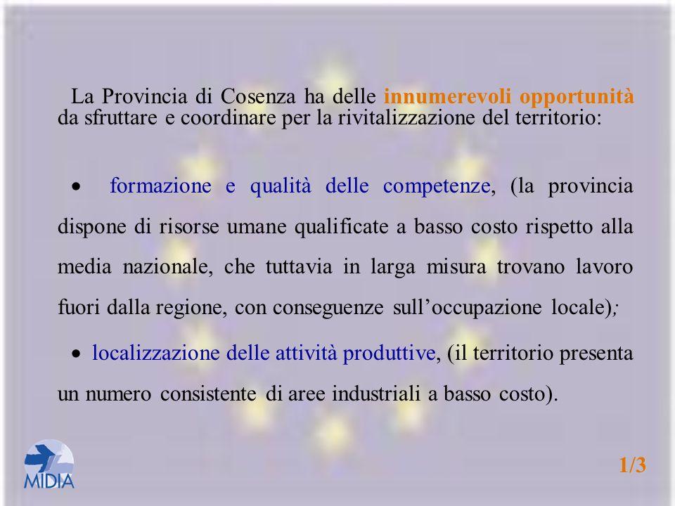 La Provincia di Cosenza ha delle innumerevoli opportunità da sfruttare e coordinare per la rivitalizzazione del territorio:
