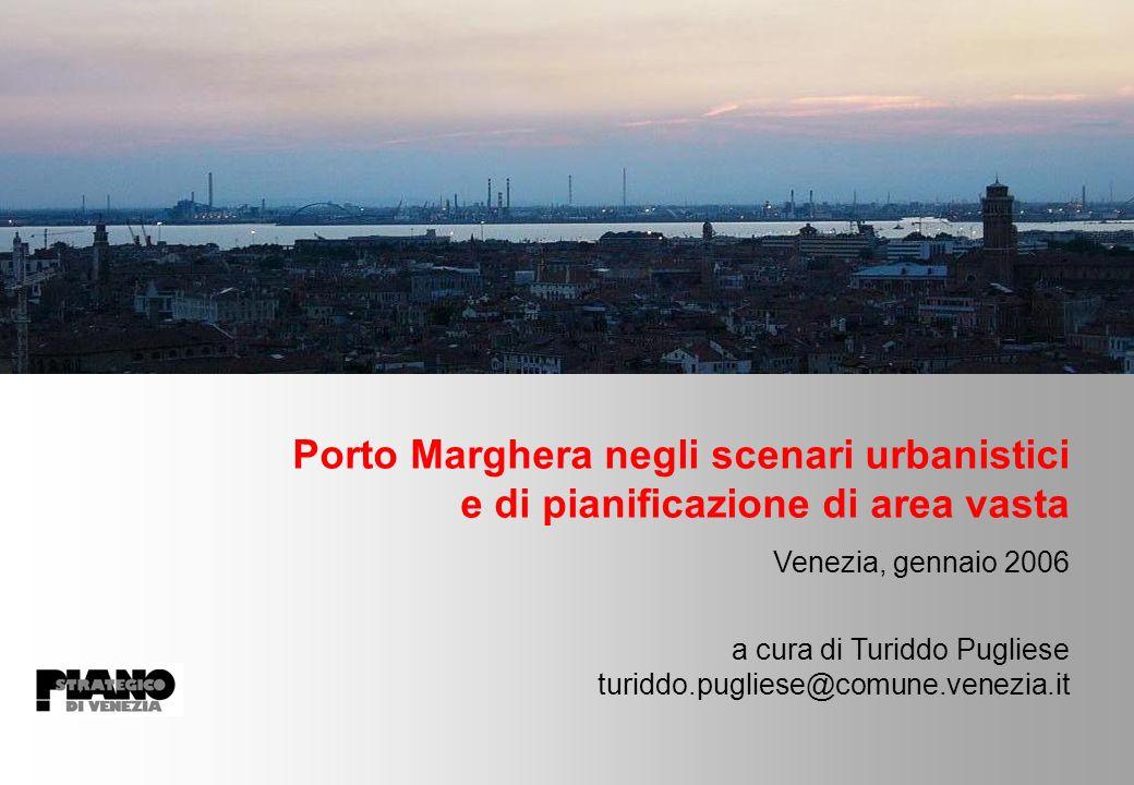 Porto Marghera negli scenari urbanistici e di pianificazione di area vasta