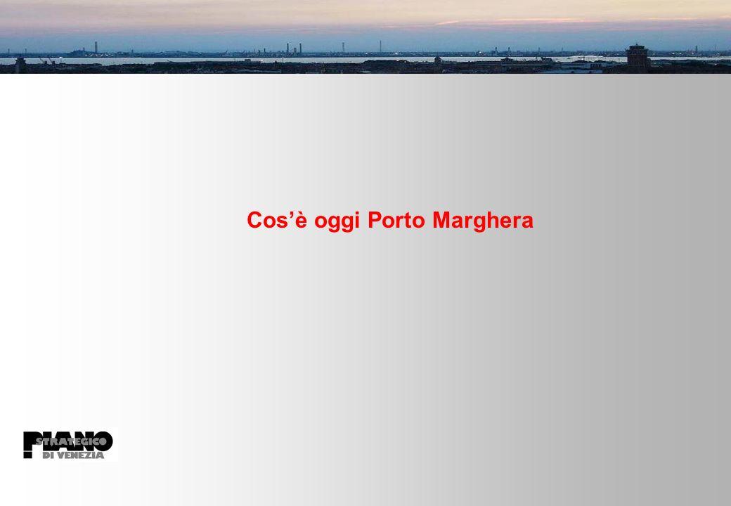 Cos'è oggi Porto Marghera