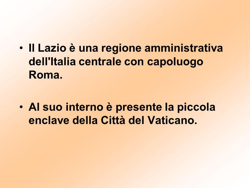 Il Lazio è una regione amministrativa dell Italia centrale con capoluogo Roma.