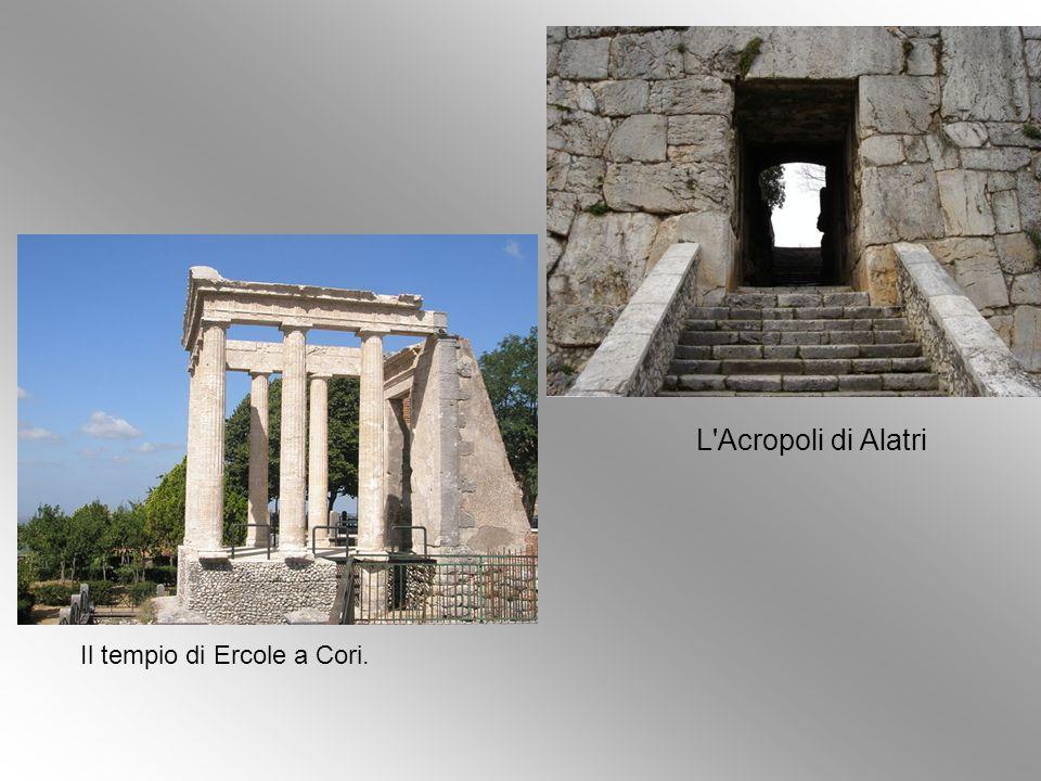 L Acropoli di Alatri Il tempio di Ercole a Cori.